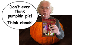 Kept in a Pumpkin Shell? Escape with an Ebook.