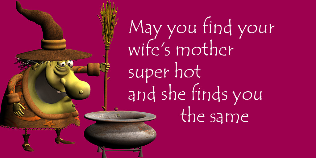 May you find your wife's mother super hot and she finds you the same